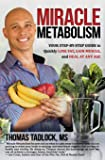 Miracle Metabolism: Your Step-by-Step Guide to Quickly Lose Fat, Gain Muscle, and Heal at Any Age