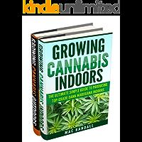 Cannabis: Growing Cannabis Indoors And Outdoors 2 Books BONUS Bundle Set: The Ultimate Simple Guide To Producing Top-Grade Dank Marijuana Cannabis Indoors ... Growing marijuana Book 1) (English Edition)