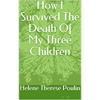 How I Survived The Death Of My Three Children