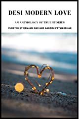 Desi Modern Love: An Anthology of True Stories Kindle Edition