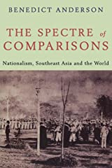The Spectre of Comparisons: Nationalism, Southeast Asia, and the World Paperback