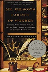Mr. Wilson's Cabinet Of Wonder: Pronged Ants, Horned Humans, Mice on Toast, and Other Marvels of Jurassic Techno logy Kindle Edition