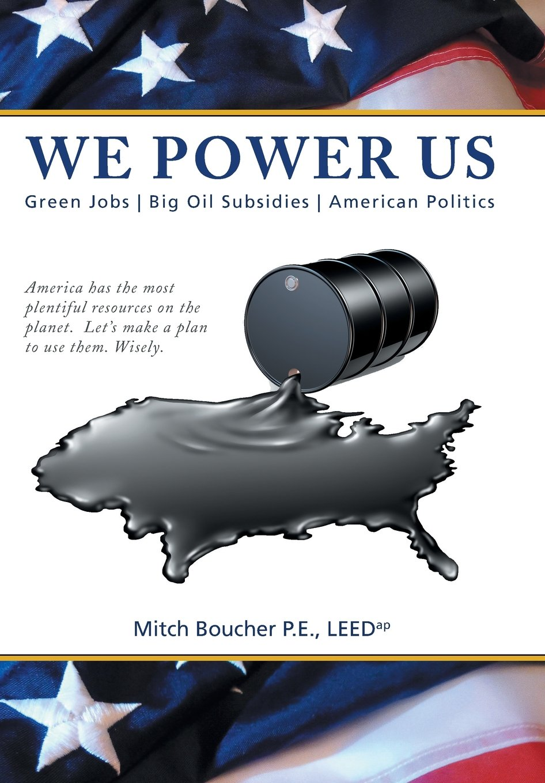 Download We Power Us: Green Jobs, Big Oil Subsidies, American Politics pdf