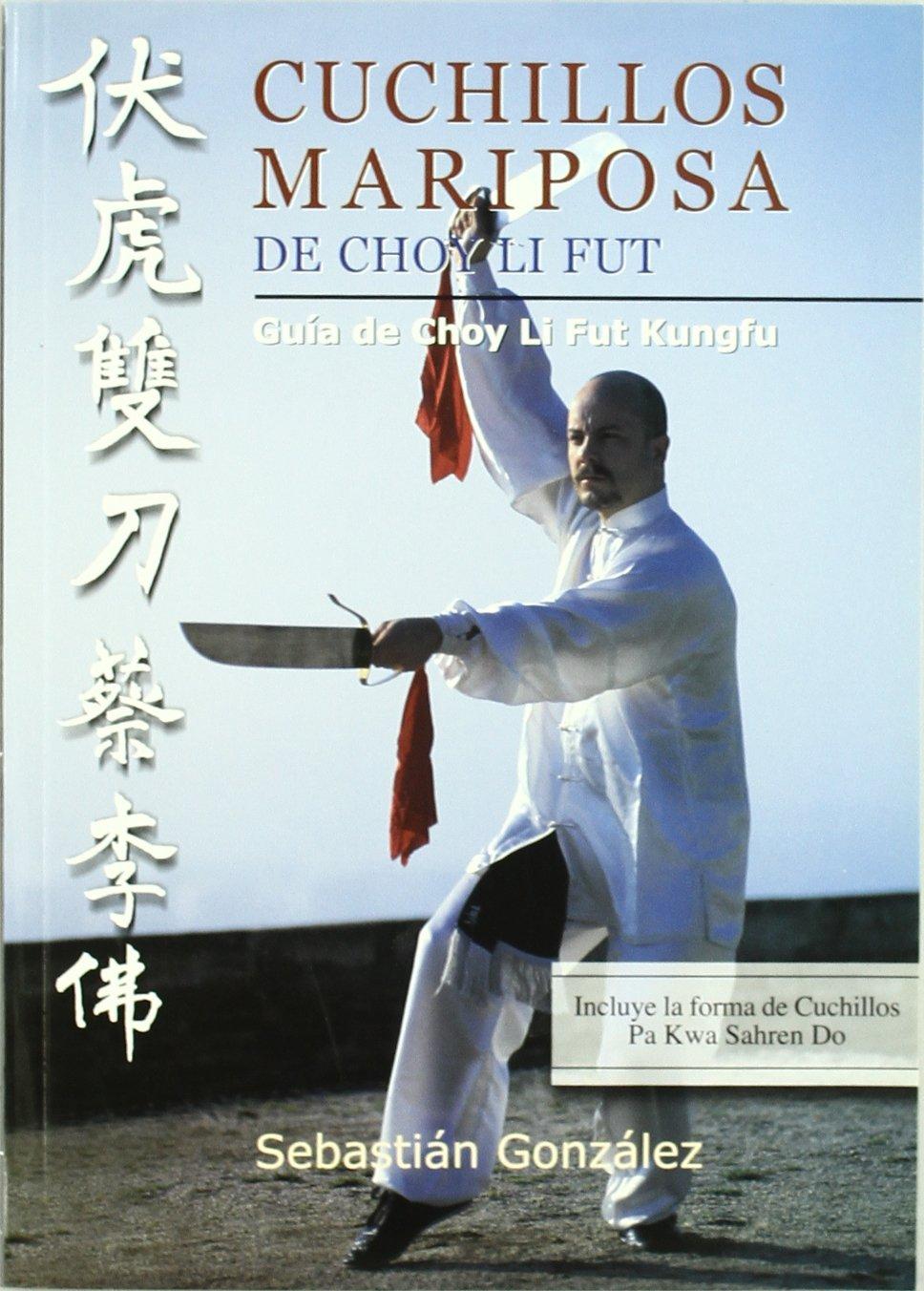 Cuchillos mariposa de Choy Li Fut : guía de Choy Li Fut ...