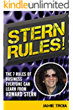 Stern Rules!: The Seven Rules of Business Everyone Can Learn From Howard Stern