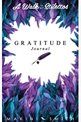 A Walk In My Stilettos: The Gratitude Journal Hardcover