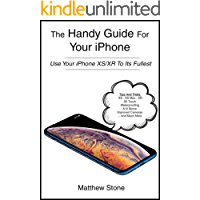 The Handy Apple Guide for Your iPhone: iPhone XS - iPhone XS Max - iPhone XR - iOS12