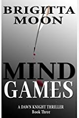Mind Games: A Dawn Knight Kindle Single (Short Story Thriller Book 3) Kindle Edition