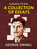 Collections of George Orwell Essays (Classics To Go)