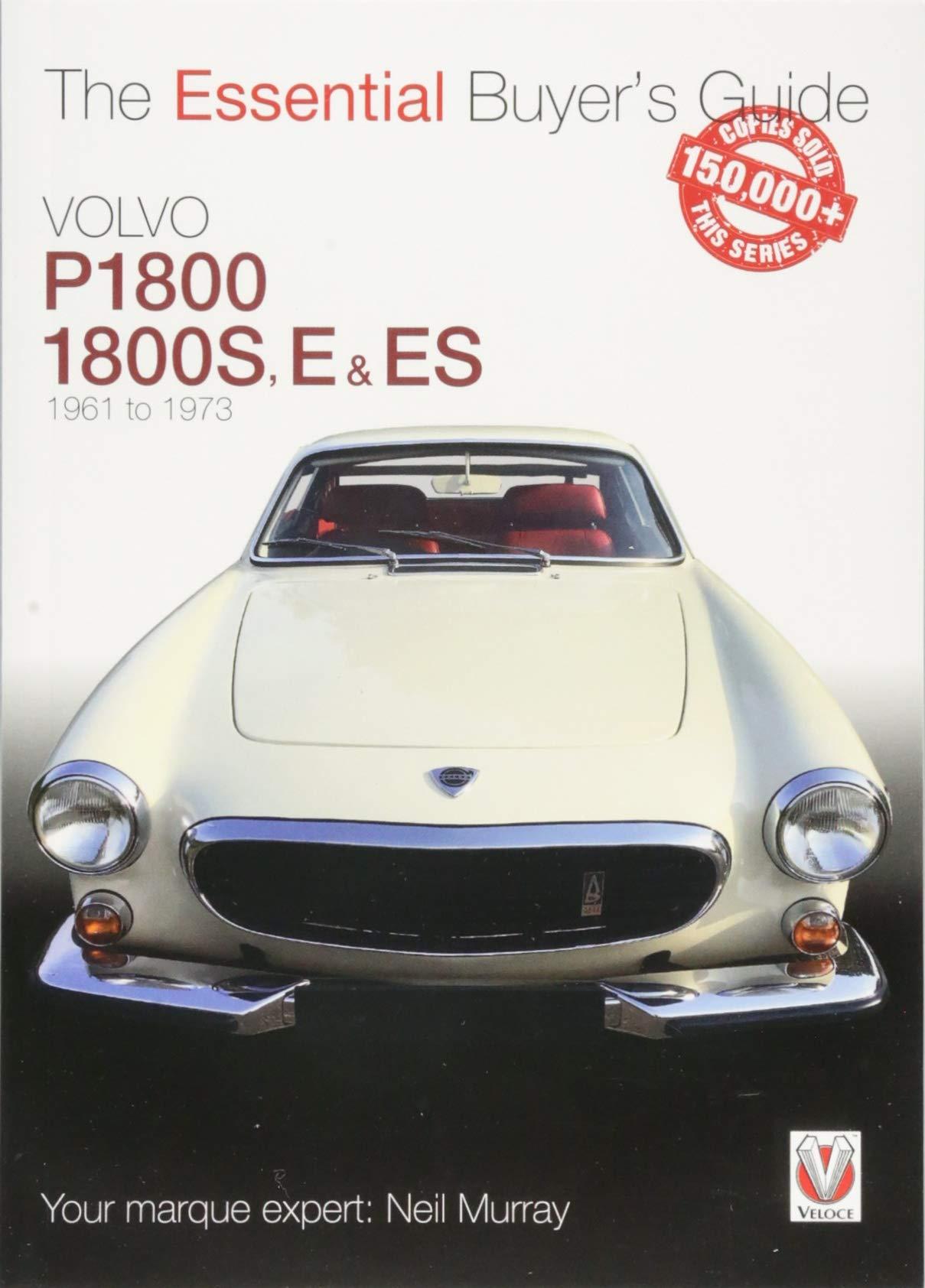 P1800 VOLVO 1800ES BUYERS GUIDE 1800E BOOK ESSENTIAL BUYER/'S MURRAY 1800 E ES