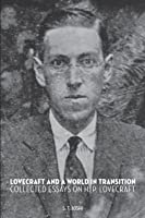 Lovecraft And A World In Transition: Collected