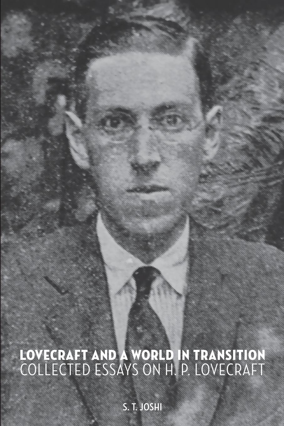 Lovecraft And A World In Transition  Collected Essays On H. P. Lovecraft  English Edition