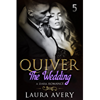 QUIVER THE WEDDING: A DARK ROMANCE (PART FIVE)