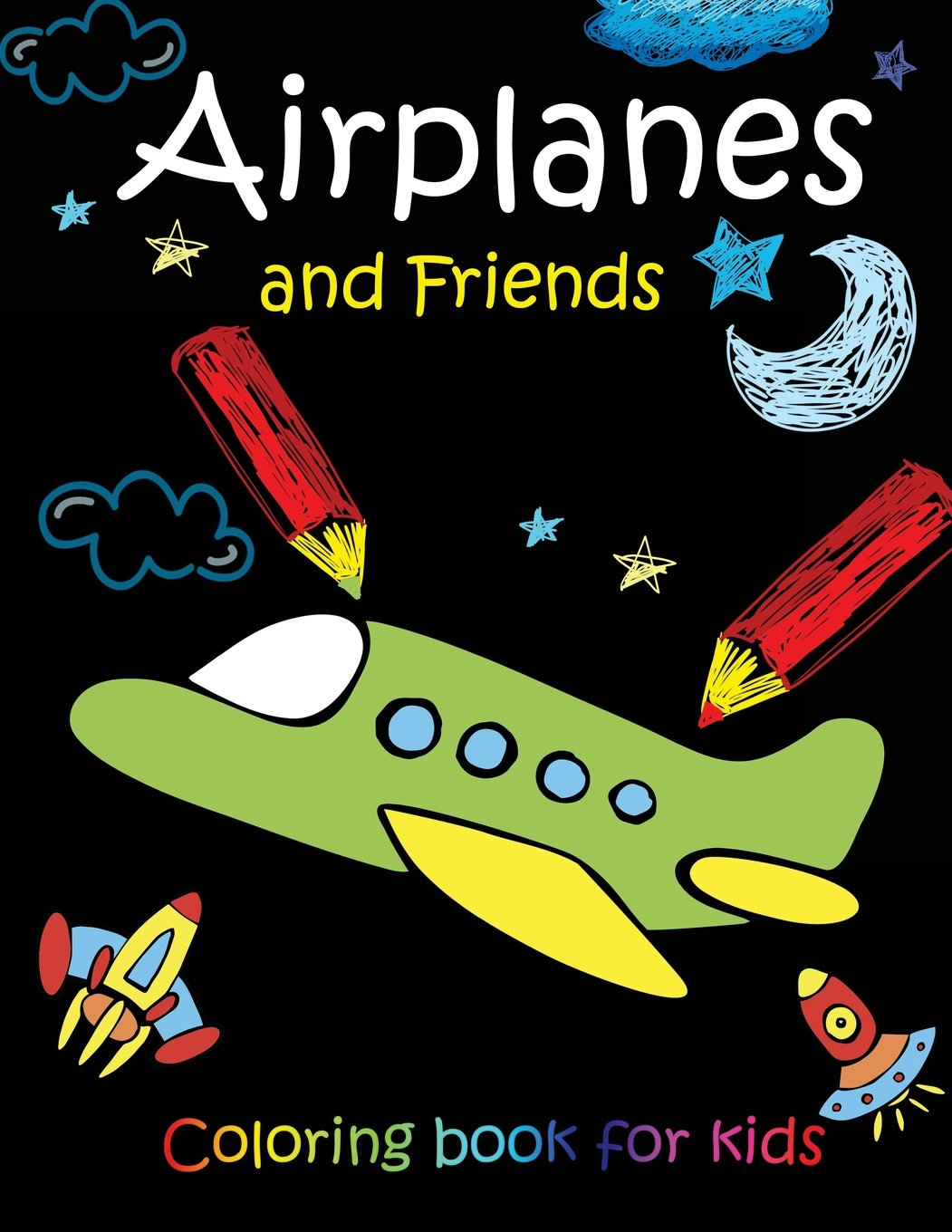 Read Online Airplanes and Friends coloring book for kids: A Fun coloring book Filled With Cute Motercycles,Yacht,Airplane,Helicopter and Rocket  & More! (Coloring Book for Kids Ages 2-4 3-5 4-8,) (Volume 2) PDF