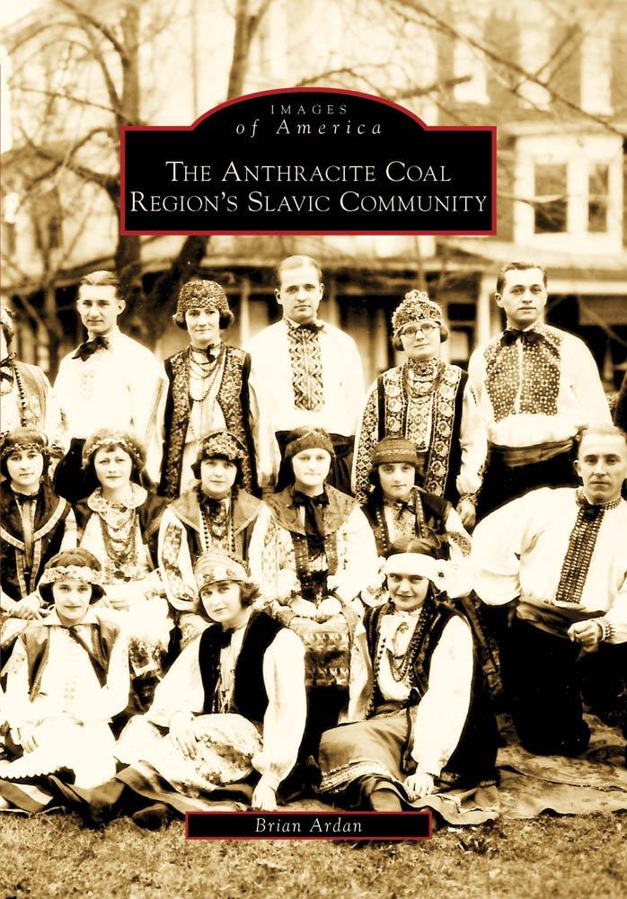 The Anthracite Coal Region's Slavic Community (Images of America)
