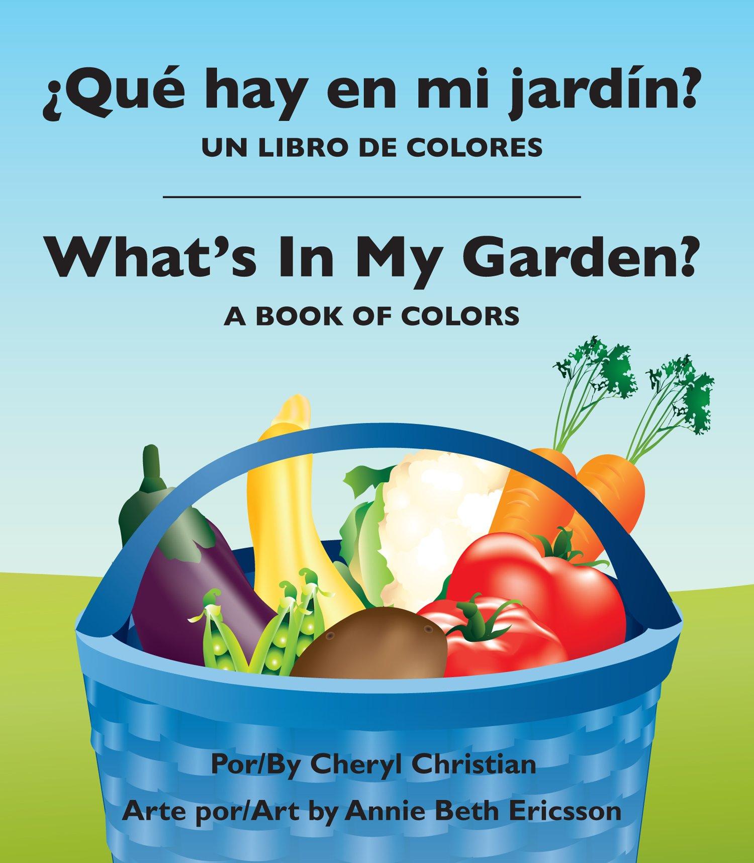¿Qué hay en mi jardím: un libro de colores / What's In My Garden? : A Book of Colors (Spanish and English Edition) pdf epub