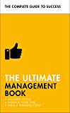 The Ultimate Management Book: Motivate People, Manage Your Time, Build a Winning Team