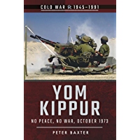 Yom Kippur: No Peace, No War, October 1973 (Cold War)