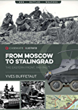 From Moscow to Stalingrad: The Eastern Front, 1941-1942 (Casemate Illustrated Book 5)