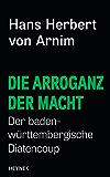 Die Arroganz der Macht: Der baden-württembergische Diätencoup (Kindle Single)