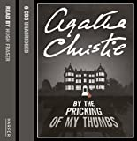 By the Pricking of my Thumbs: Complete & Unabridged
