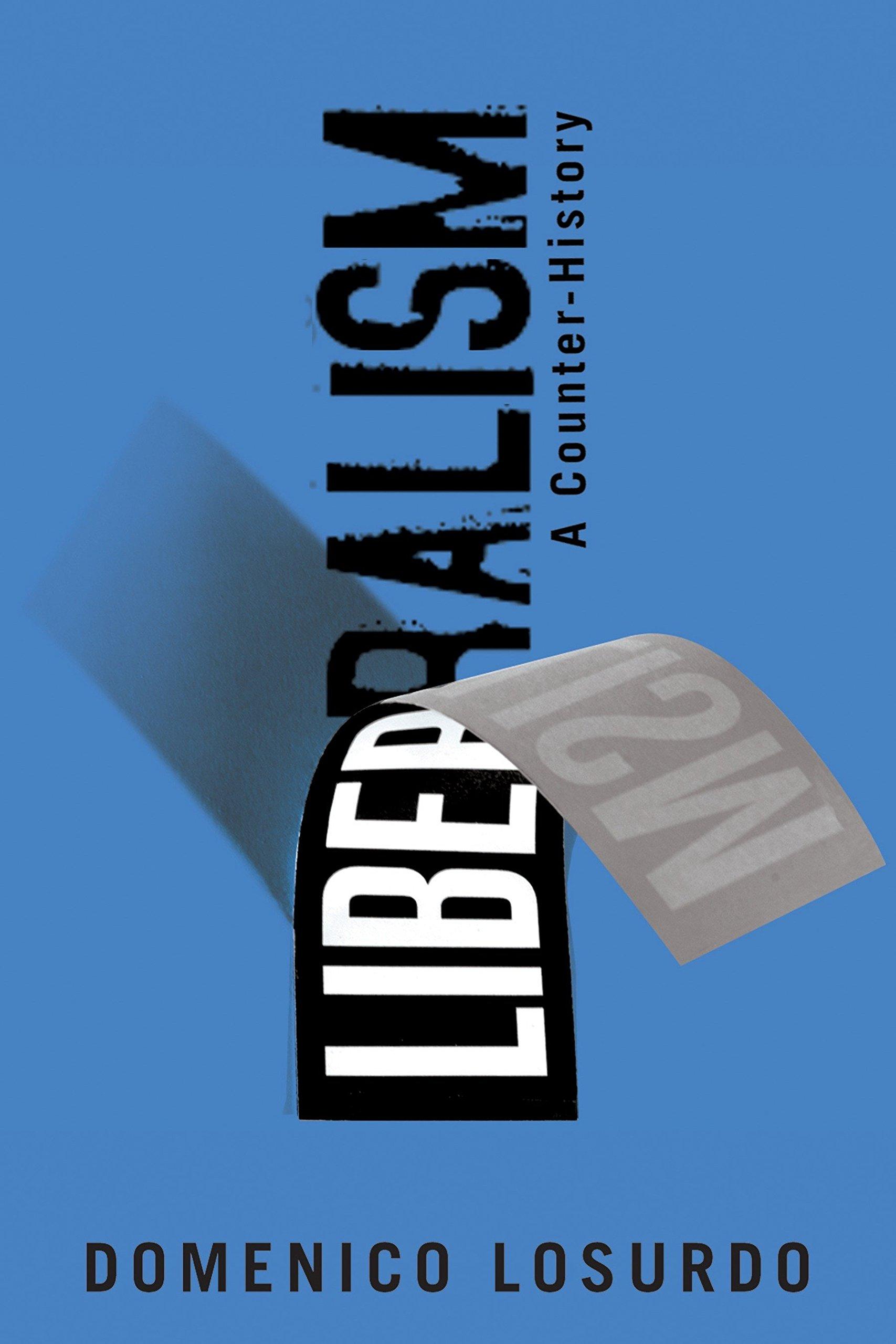 Liberalism: A Counter-History: Domenico Losurdo, Gregory Elliott ...