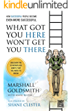 What Got You Here Won't Get You There (illustrated version)