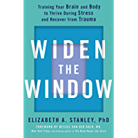 Widen the Window: Training your brain and body to thrive during stress and recover from trauma (English Edition)
