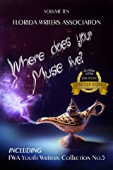 Where Does Your Muse Live?: Florida Writers Association Collection, Volume 10 Paperback
