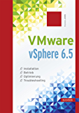 VMware vSphere 6.5: Installation, Betrieb, Optimierung, Troubleshooting