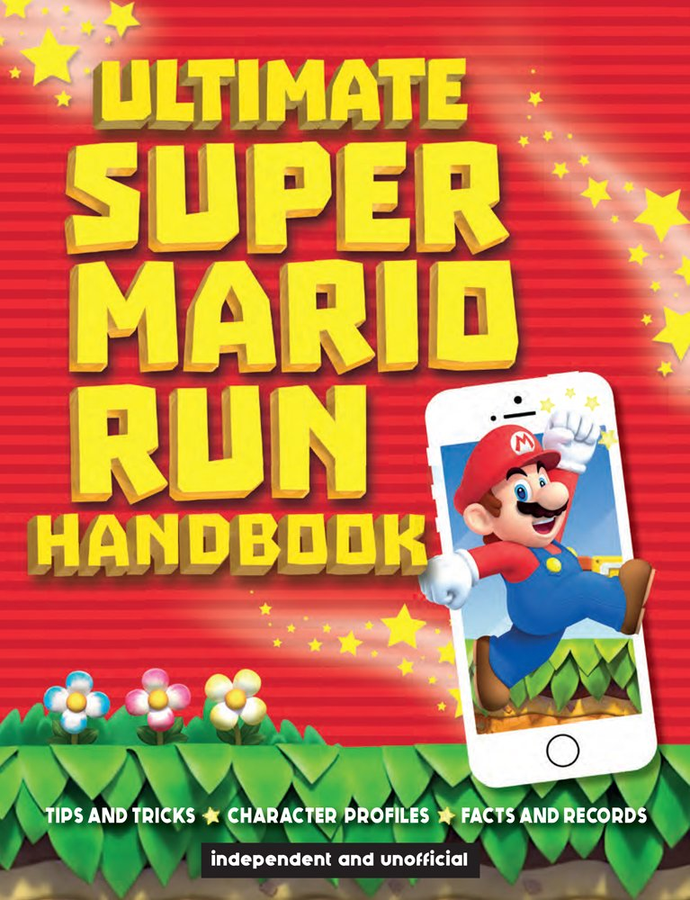 Ultimate Super Mario Run Handbook ebook