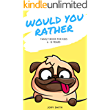Would You Rather For Kids: Family Book For Kids Age 6-12