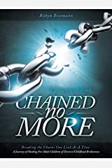 Chained No More: A Journey of Healing for Adult Children of Divorce: Participant Book Paperback