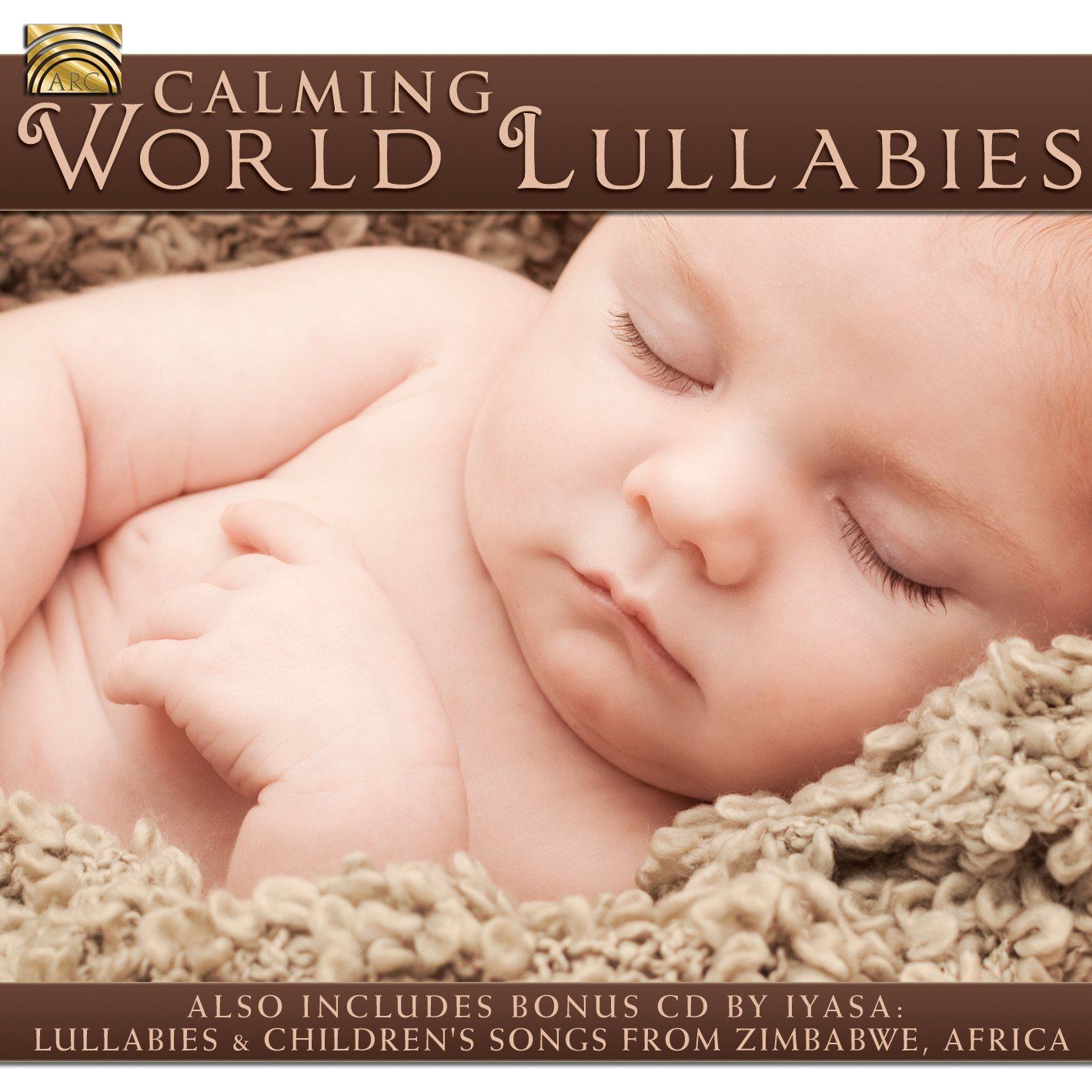 Calming World Lullabies (Includes bonus CD by Iyasa: Lullabies & Children's Songs from Zimbabwe, Africa) by Arc Music