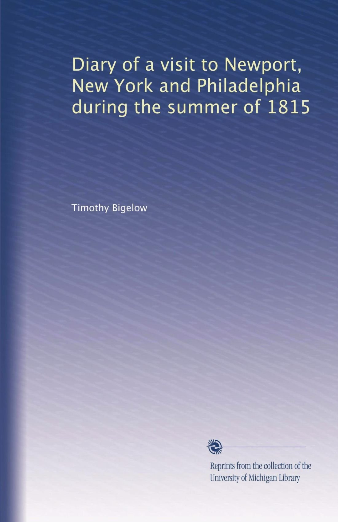 Diary of a visit to Newport, New York and Philadelphia during the summer of 1815 PDF