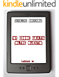 101 eBook gratis (oltre questo)