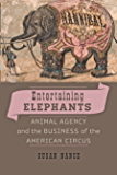 Entertaining Elephants (Animals, History, Culture)