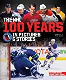 NHL 100 YEARS IN PICT & STORIE