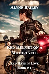 Red Helmet On A Motorcycle: Red Hats In Love Book 1 Kindle Edition