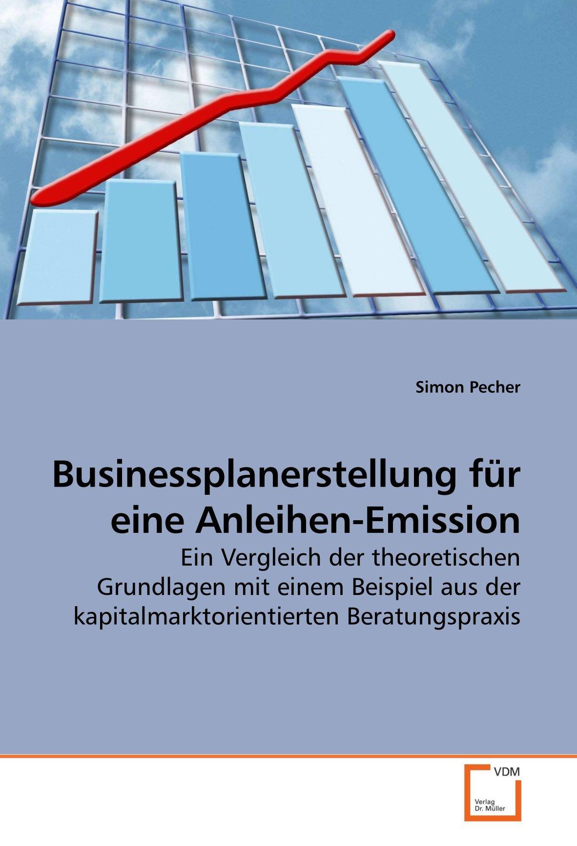 businessplanerstellung-fr-eine-anleihen-emission-ein-vergleich-der-theoretischen-grundlagen-mit-einem-beispiel-aus-der-kapitalmarktorientierten-beratungspraxis