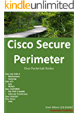 Cisco Secure Perimeter: ASA - ACS - Nexus - FireSIGHT - FirePOWER (Cisco Pocket Lab Guides Book 5) (English Edition)