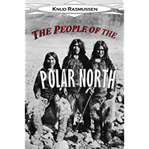 The People of the Polar North: A Record (1908)