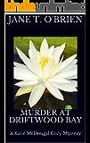 Murder at Driftwood Bay: A Katie McDougal Cozy Mystery (Katie McDougal Cozy Mysteries Book 3)