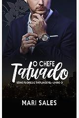 O Chefe Tatuado (Flores e Tatuagens Livro 3) eBook Kindle