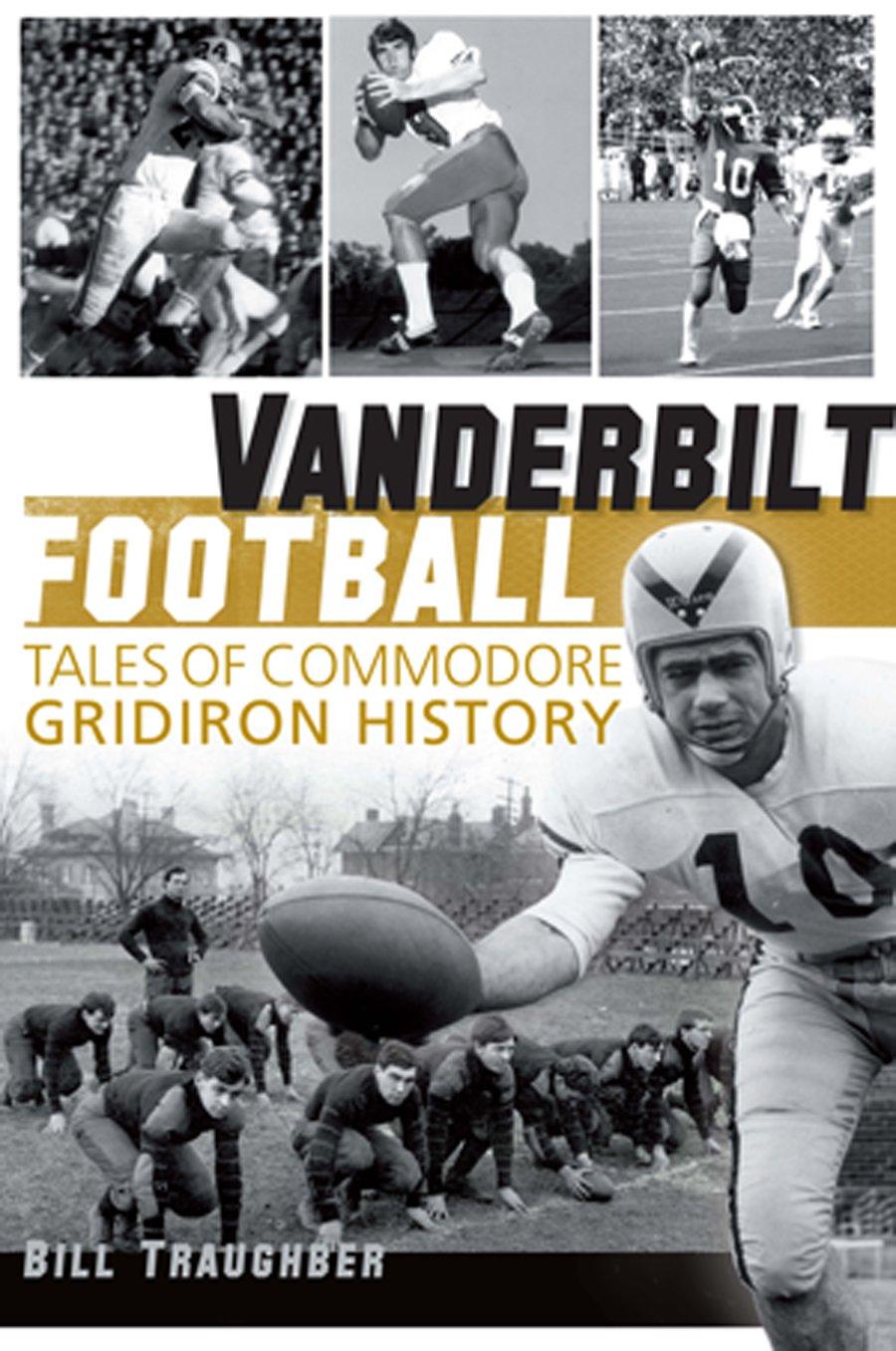 Read Online Vanderbilt Football: Tales of Commodore Gridiron History (Sports) pdf epub