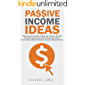 Passive Income Ideas: Passive Income Streams To Make You $1,000 to $10,000 Per Month and Help You Achieve Financial Freedom (Stock Market, Affiliate Marketing, Real Estate, Options Trading and More!)