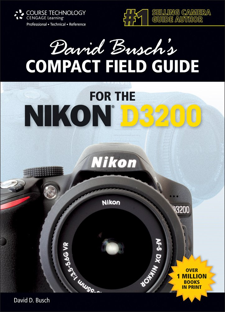 David Buschs Compact Field Guide for the Nikon D3200: Amazon.es ...