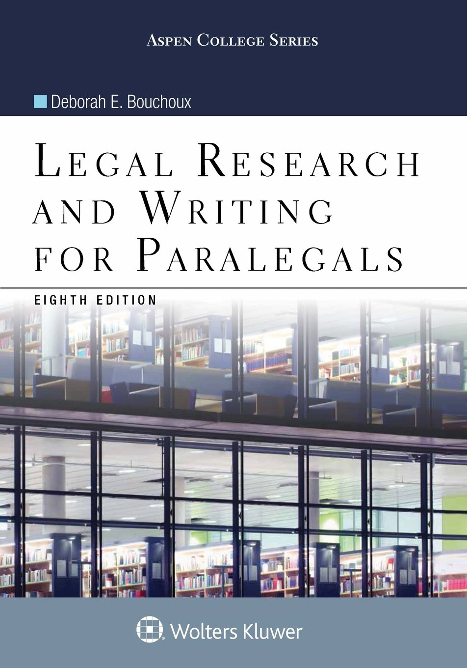 Legal Research and Writing for Paralegals (Aspen College) by Wolters Kluwer