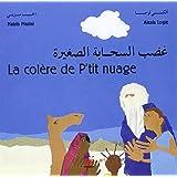 La colère de P'tit nuage : Edition bilingue français-arabe