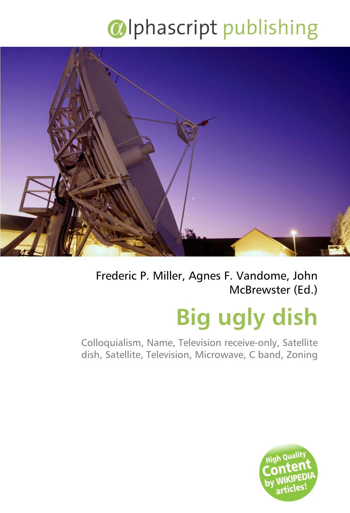 Big ugly dish: Amazon.es: Miller, Frederic P, Vandome, Agnes ...